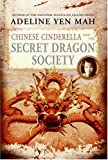 Chinese Cinderella and the Secret Dragon Society, Adeline Yen Mah, 0060567368
