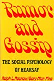 img - for Rumor and Gossip: The Social Psychology of Hearsay book / textbook / text book