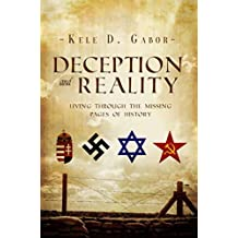 Deception and Reality: Living Through the Missing Pages of History