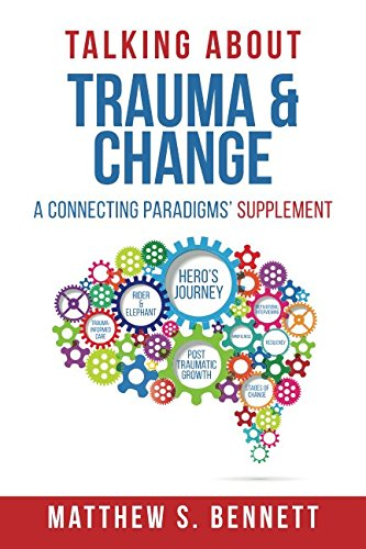 Talking about Trauma & Change: A Connecting Paradigms' Supplement