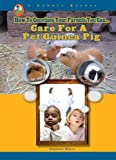 Care for a Pet Guinea Pig (A Robbie Reader) (Robbie Reader: How to Convince Your Parents You Can...)