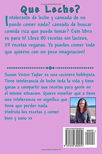 Que Leche?: Cocinar sin lacteos (Spanish Edition): Susan Vivien Taylor: 9781978342910: Amazon.com: Books