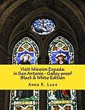 Visit Mission Espada in San Antonio, Anna Leon, 1494893479