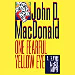 One Fearful Yellow Eye: A Travis McGee Novel, Book 8 | John D. MacDonald