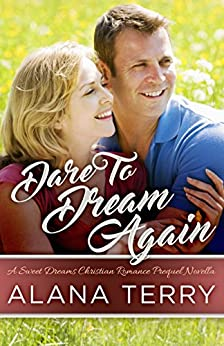 Dare to Dream Again: A Sweet Dreams Christian Romance