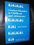 Conduct Disorders in Childhood and Adolescence, Kazdin, Alan E., 0803927517