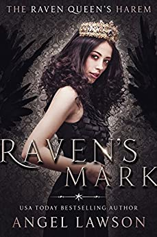Raven's Mark: (The Raven Queen's Harem Part One) by [Lawson, Angel]