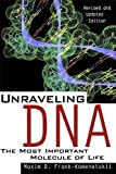 Unraveling Dna: The Most Important Molecule Of Life, Revised And Updated Edition