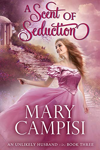 (A Scent of Seduction (An Unlikely Husband Book)