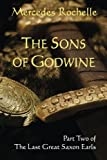The Sons of Godwine: Part Two of The Last Great Saxon Earls (Volume 2)