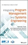 capa de Integrating Program Management and Systems Engineering: Methods, Tools, and Organizational Systems for Improving Performance