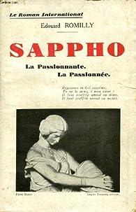 SAPPHO, LA PASSIONNANTE, LA PASSIONNEE par Édouard Romilly