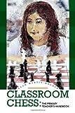 Classroom Chess, Leah Martin-Dagher, 1453510893
