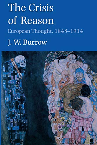 The Crisis of Reason: European Thought, 1848-1914 (The Crisis Of Reason European Thought 1848 1914)