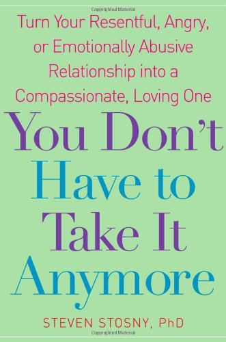 You Don't Have to Take it Anymore: Turn Your Resentful, Angry, or Emotionally Abusive Relationship into a Compassionate, Loving One](Take Turns)