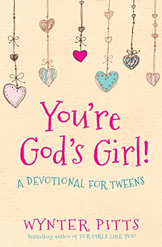 Youre gods girl a devotional for tweens kindle edition by youre gods girl a devotional for tweens by pitts fandeluxe Choice Image