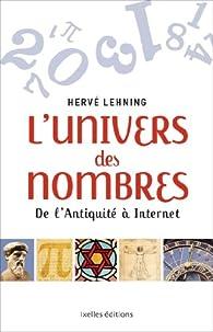 L'Univers des nombres: De l'Antiquité à Internet par Hervé Lehning