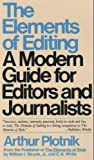 Elements of Editing : A Modern Guide For Editors and Journalists, Plotnik, Arthur, 002047430X