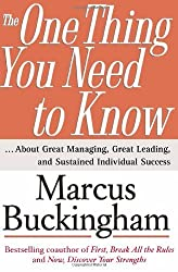 The One Thing You Need to Know: . About Great Managing, Great Leading, and Susta