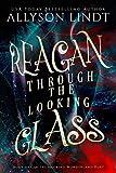 Reagan Through the Looking Glass (Hacking Wonderland Book 1)