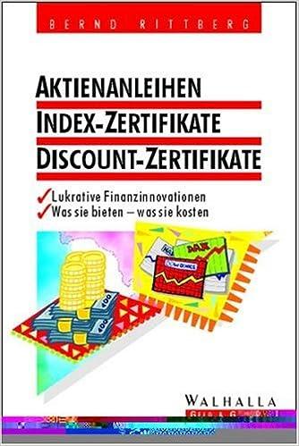 Aktienanleihen Index Zertifikate Discount Zertifikate Lukrative