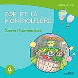 Livres pour enfants: Zoé et l'Extraterrestre - Zoé et la Montgolfière (Livres pour enfants, enfant, enfant 8 ans, enfant secret, livre pour bébé, bébé, ... 0 à 3 ans, livres enfants) (French Edition)