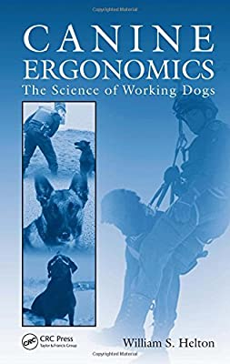 Canine Ergonomics: The Science of Working Dogs by CRC Press