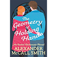 The Geometry of Holding Hands (Isabel Dalhousie Novels)