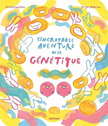 L'incroyable aventure de la génétique - Dès 5 ans Album – 22 mars 2018 Victor Coutard Pooya Abbasian Nathan 2092578057