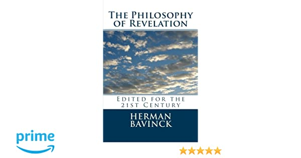 The philosophy of revelation herman bavinck 9780988125209 the philosophy of revelation herman bavinck 9780988125209 amazon books fandeluxe Gallery