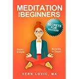 Meditation For Beginners: Secrets For Success