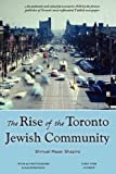 The Rise of the Toronto Jewish Community, Shmuel Mayer Shapiro, 0978443527