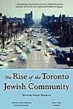 The Rise of the Toronto Jewish Community, Shmuel Mayer Shapiro, 0978443527