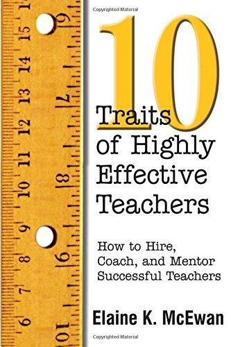 Ten Traits of Highly Effective Teachers: How to Hire, Coach, and Mentor Successful Teachers by Elaine K. McEwan-Adkins (2001-09-21)