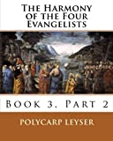 img - for The Harmony of the Four Evangelists, Volume 3, Part 2 (Volume 4) book / textbook / text book
