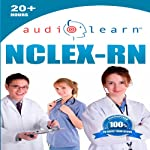 NCLEX-RN AudioLearn : Complete Audio Review for the NCLEX-RN (Nursing Test Prep Series) | AudioLearn Authors