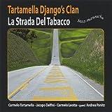 La Strada Del Tabacco by Django, Tartamella Clan (2008-01-01)
