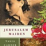 Jerusalem Maiden | Talia Carner