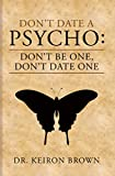 Don't Date a Psycho: Don't Be One, Don't Date One