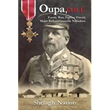 Oupa, Obe: Family Man, Fighter, Friend; Major Richard Granville Nicholson