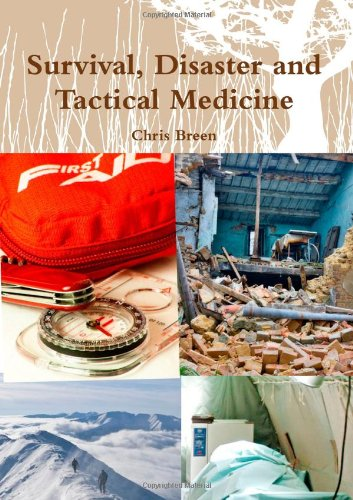 Survival  Disaster And Tactical Medicine