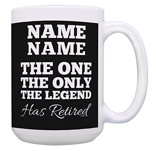 Personalized Retirement Mug The One The Only The Legend Has Retired Mug Personalized Coffee Mug Retirement Gift Personalized Gift 15-oz Coffee Mug Tea Cup 15 oz Black