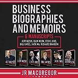 img - for Business Biographies and Memoirs: 6 Manuscripts: Jeff Bezos, Elon Musk, Steve Jobs, Bill Gates, Jack Ma, Richard Branson book / textbook / text book