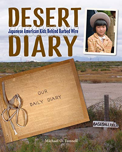 Book Cover: Desert Diary: Japanese American Kids Behind Barbed Wire