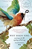 img - for Why Birds Sing: A Journey Into the Mystery of Bird Song book / textbook / text book