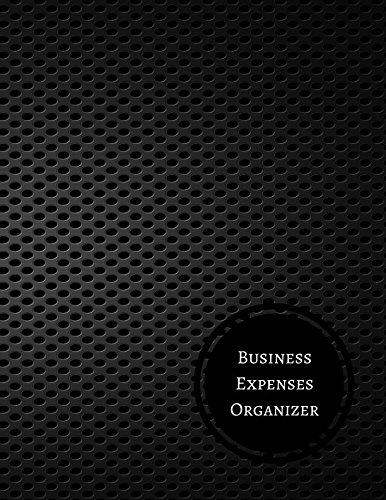 Business Expenses Organizer: Income And Expenses Log Business Expense Organizer