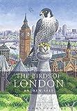 The Birds of London (Helm County Avifauna)