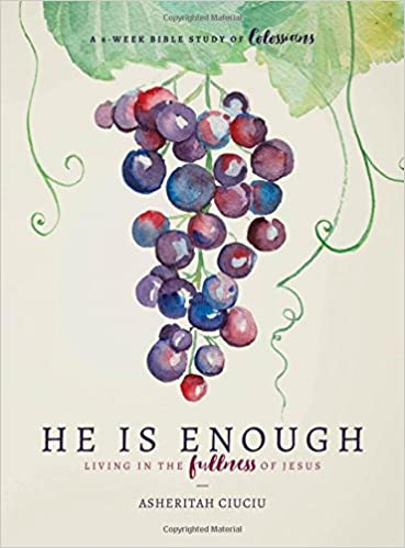 He is Enough: Living in the Fullness of Jesus (A Study in
