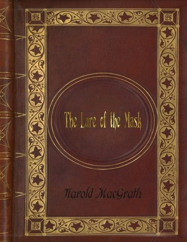 The Lure of the Mask by Harold MacGrath