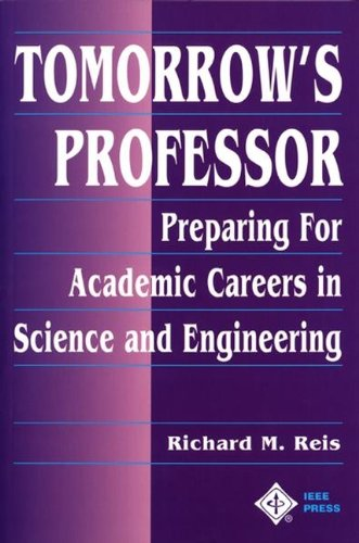 Tomorrow's Professor: Preparing for Academic Careers in Science and Engineering